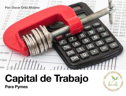"""EDITORIAL CORPORACIÓN VIDA PRESENTA EL LIBRO """"CAPITAL DE TRABAJO PARA PYMES"""""""
